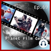 Planet Film Geek, PFG Episode 69