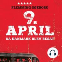 9. April - da Danmark blev besat (uforkortet)
