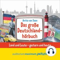 Das große Deutschlandhörbuch (Ungekürzt)