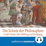 Die Schule der Philosophen (Ungekürzt)