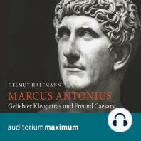 Marcus Antonius (Ungekürzt)