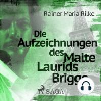 Die Aufzeichnungen des Malte Laurids Brigge (Ungekürzt)