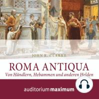 Roma Antiqua (Ungekürzt)