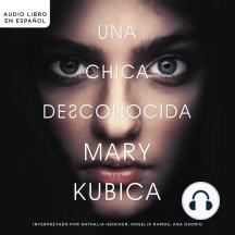 chica desconocida: Una novela