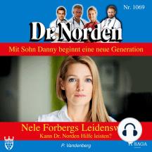 Dr. Norden, 1069: Nele Forbergs Leidensweg. Kann Dr. Norden Hilfe leisten? (Ungekürzt)
