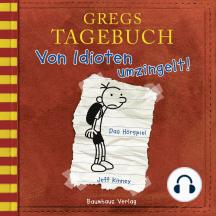 Gregs Tagebuch, 1: Von Idioten umzingelt! (Hörspiel)