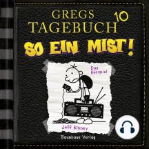 Gregs Tagebuch, 10: So ein Mist! (Hörspiel)
