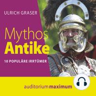 Mythos Antike (Ungekürzt)