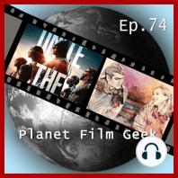 Planet Film Geek, PFG Episode 74