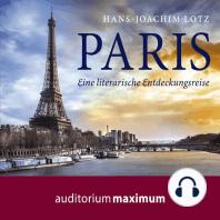 Paris - Eine literarische Entdeckungsreise (Ungekürzt)