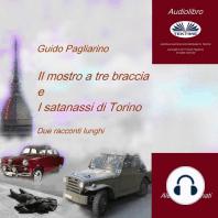 Il mostro a tre braccia e I satanassi di Torino: Due racconti lunghi