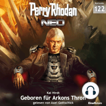 Perry Rhodan Neo 122: Geboren für Arkons Thron: Staffel: Arkons Ende 2 von 10