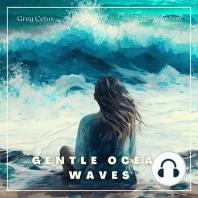 Gentle Ocean Waves: For Yoga and Meditation