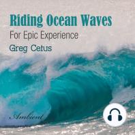 Riding Ocean Waves
