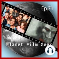 Planet Film Geek, PFG Episode 71