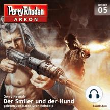 Arkon 5: Der Smiler und der Hund