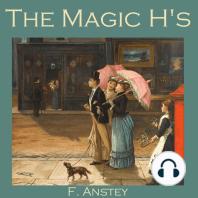 The Magic H's