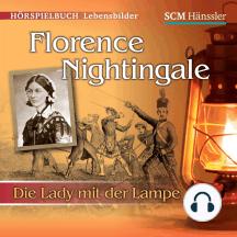 Florence Nightingale: Die Lady mit der Lampe