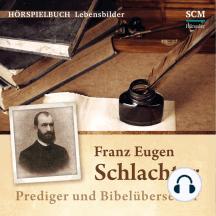 Franz Eugen Schlachter: Prediger und Bibelübersezter