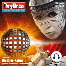 "Perry Rhodan 2870: Die Eiris-Kehre: Perry Rhodan-Zyklus ""Die Jenzeitigen Lande"""