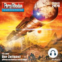 "Perry Rhodan 2876: Der Zeitgast: Perry Rhodan-Zyklus ""Sternengruft"""