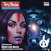 "Perry Rhodan 2909: Adam von Aures: Perry Rhodan-Zyklus ""Genesis"""