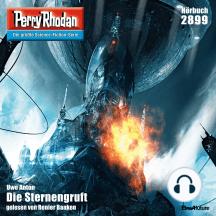 "Perry Rhodan 2899: Die Sternengruft: Perry Rhodan-Zyklus ""Sternengruft"""