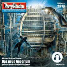 "Perry Rhodan 2913: Das neue Imperium: Perry Rhodan-Zyklus ""Genesis"""
