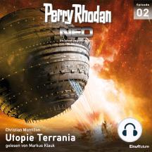Perry Rhodan Neo 02: Utopie Terrania: Die Zukunft beginnt von vorn