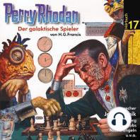 Perry Rhodan Hörspiel 17: Der galaktische Spieler: Ein abgeschlossenes Hörspiel aus dem Perryversum