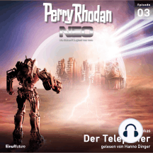 Perry Rhodan Neo 03: Der Teleporter: Die Zukunft beginnt von vorn