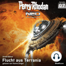 Perry Rhodan Neo 07: Flucht aus Terrania: Die Zukunft beginnt von vorn