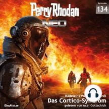 Perry Rhodan Neo 134: Das Cortico-Syndrom