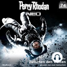 Perry Rhodan Neo 74: Zwischen den Welten: Die Zukunft beginnt von vorn