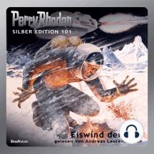 """Perry Rhodan Silber Edition 101: Eiswind der Zeit: 8. Band des Zyklus """"Bardioc"""""""