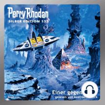 """Perry Rhodan Silber Edition 135: Einer gegen Terra: 6. Band des Zyklus """"Die Endlose Armada"""""""