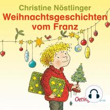Weihnachtsgeschichten vom Franz: Ungekürzte Lesung