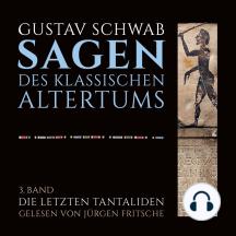 Die Sagen des klassischen Altertums: 3. Band, 1. Buch: Die letzten Tantaliden