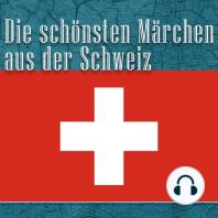 Die schönsten Märchen aus der Schweiz