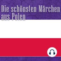 Die schönsten Märchen aus Polen: Polnische Märchen
