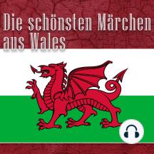 Die schönsten Märchen aus Wales: Walisische Märchen