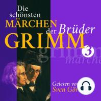 Die schönsten Märchen der Brüder Grimm III