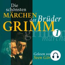 Die schönsten Märchen der Brüder Grimm I: Der Froschkönig, Rotkäppchen, Dornröschen, Hans im Glück, Rapunzel, Die Bremer Stadtmusikanten
