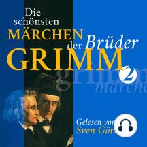 Die schönsten Märchen der Brüder Grimm II: Schneewittchen, Hänsel und Gretel, Rumpelstilzchen, Die Sterntaler