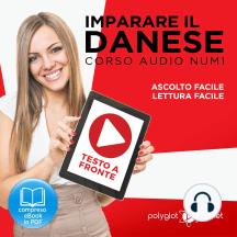 Imparare il danese - Lettura facile - Ascolto facile - Testo a fronte: Imparare il danese - Danese corso audio, Volume 1 [Learn Danish - Danish Audio Course, Volume 1]