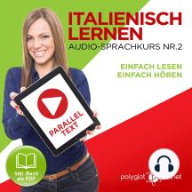 Italienisch Lernen: Einfach Lesen, Einfach Hören: Paralleltext: Italienisch Audio-Sprachkurs Nr. 2 - Der Italienisch Easy Reader - Easy Audio Sprachkurs