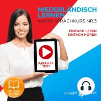 Niederländisch Lernen - Einfach Lesen - Einfach Hören - Niederländisch Paralleltext - Audio-Sprachkurs Nr. 3 - Der Niederländisch Easy Reader - Easy Audio Sprachkurs