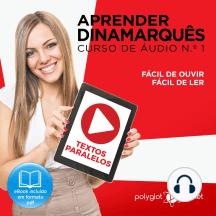 Aprender Dinamarquês - Textos Paralelos - Fácil de ouvir - Fácil de ler CURSO DE ÁUDIO DE DINAMARQUÊS N.o 1 - Aprender Dinamarquês - Aprenda com Áudio