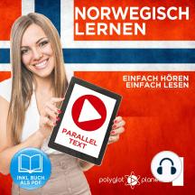Norwegisch Einfach Lesen - Einfach Hören - Paralleltext: Norwegisch Lernen Audio-Sprachkurs Nr. 1 (Norwegisch Lernen - Easy Reader - Easy Audio) - Der Norwegisch Easy Reader - Easy Audio Sprachkurs