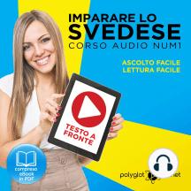 Imparare lo svedese - Lettura facile - Ascolto facile - Testo a fronte: Imparare lo svedese Easy Audio - Easy Reader (Svedese corso audio) (Volume 1) [Learn Swedish]